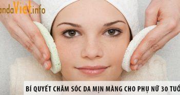 Bí quyết chăm sóc da mịn màng cho phụ nữ 30 tuổi