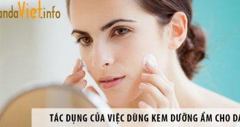 Tác dụng của việc dùng kem dưỡng ẩm cho da