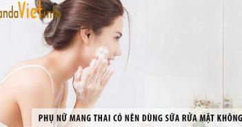 Phụ nữ mang thai có nên dùng sữa rửa mặt không?