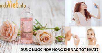 Dùng nước hoa hồng khi nào?
