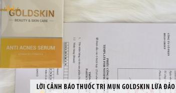 Lời cảnh báo thuốc trị mụn goldskin lừa đảo