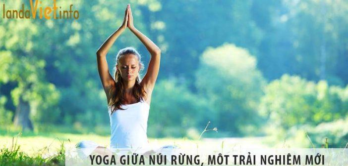 Yoga giữa núi rừng, một trải nghiệm mới